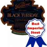 The Bruery Black Tuesday – Voted Best Imperial Stout!
