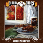 Clown Shoes Beer – Pecan Pie Porter Coming Soon