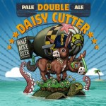 Half Acre Double Daisy Cutter Release TOMORROW