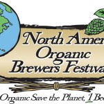 8th Annual North American Organic Brewers Festival June 29 – July 1, 2012