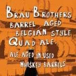 Brau Brothers Barrel Aged Belgian Style Quad Due Out Soon