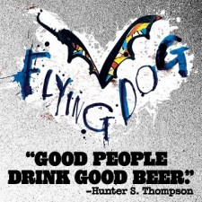 Flying Dog - Good People Drink Good Beer