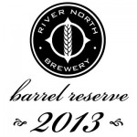 River North Barrel Reserve '13 Bottle Release March 23, 2013