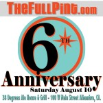The Full Pint 6th Anniversary – 8-10-13 Sponsored By West Coaster SoCal
