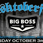 Big Boss Brewing Casktoberfest 2013 – A Celebration Of Old World Brewing Culture