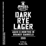 Angel City Brewery Barrel Aged Dark Rye Lager Release Info