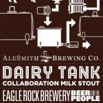 Eagle Rock Brewery AleSmith Brewing Dairy Tank Collaboration Release – March 20, 2014