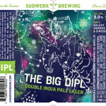 Sudwerk Brewing Debuts THE BIG DIPL – Double India Pale Lager
