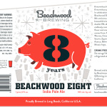 Beachwood Eight Double IPA Brewed in Honor of Beachwood BBQ Seal Beach's 8th Anniversary