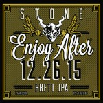 Stone Brewing Co. Releases Stone Enjoy After 12.26.15 Brett IPA Today