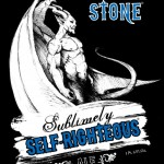 RIP Stone Sublimely Self-Righteous, You Will Be Missed