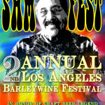 SAM FEST – 2nd Annual Los Angeles Barleywine Festival TOMORROW!