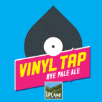 Upland Brewing Celebrates Record Store Day With Vinyl Tap Rye Pale Ale