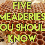 Mead Joins the Craft Beer Game | 5 Meaderies You Should Know