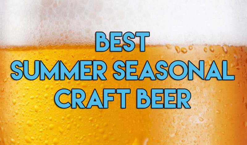 Best Summer Seasonal Craft Beer