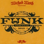 Wicked Weed Brewing Presents FUNK ASHEVILLE – July 18, 2015