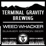 Terminal Gravity Brewing Seasonal Release Weed Whacker Session Ale Debuts