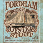 Fordham Rosie Parks Oyster Stout, Now with Avery's Peals Oysters