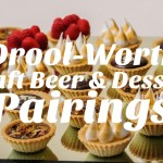 5 Drool-Worthy Craft Beer and Dessert Pairings