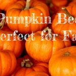 5 Pumpkin Beers Perfect for Fall