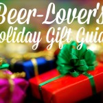 The Ultimate Beer-Lover's Holiday Gift Guide 2015