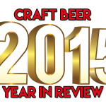 2015 Craft Beer Year in Review Part 1