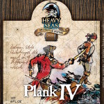 Heavy Seas Beer Welcomes It's Newest Addition: Plank IV