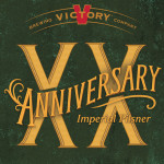 Victory Brewing Anniversary XX Imperial Pilsner Hits Shelves This Month