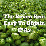 The Seven Best Easy To Obtain IPAs