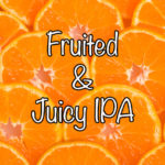 Quick Polls: Fruited IPA and Juicy IPA