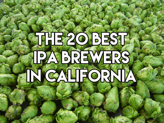 20 Best IPAs in CA