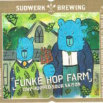 Sudwerk Brewing Bottles Fünke Hop Farm This Summer