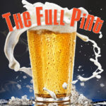 The Full Pint Podcast – Episode 002 – 9th Anniversary Rundown
