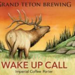 Grand Teton Wake Up Call Imperial Coffee Porter