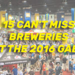 15 Can't Miss Breweries at the 2016 Great American Beer Festival