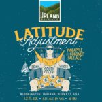 Upland Brewing Latitude Adjustment Slated for November Release