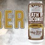 Oskar Blues – Rum Barrel Aged Death By Coconut & TEN FIDY Release Info