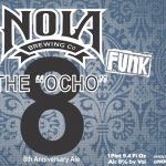 NOLA Brewing 8th Anniversary Featuring The Ocho