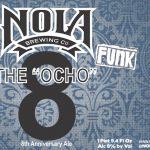 NOLA Brewing 8th Anniversary Featuring The Ocho