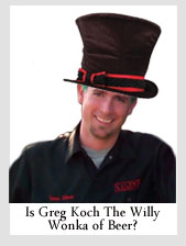 Is Greg Koch The Willy Wonka of Beer?
