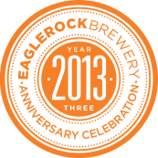 Eagle Rock Brewery - 2013 Anniversary