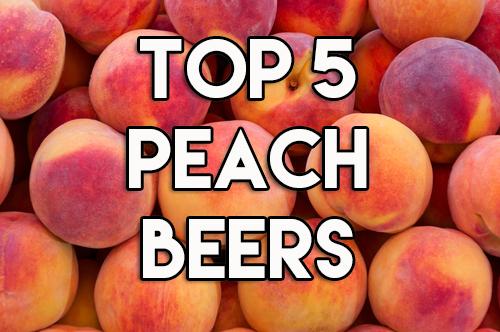 Top 5 Peach Beers