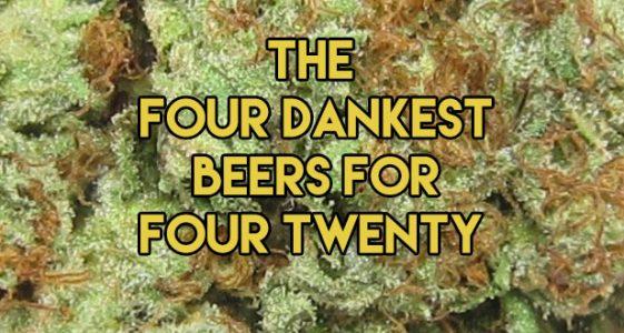 four dankest beers for four twenty