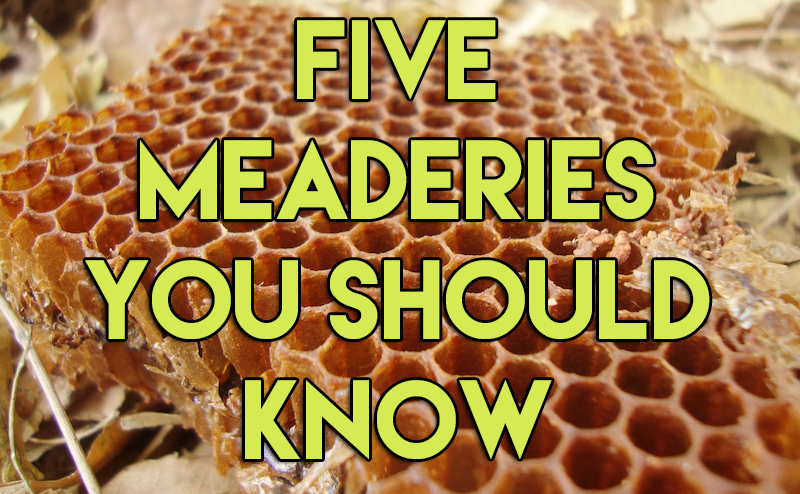 5 Meaderies You Should Know