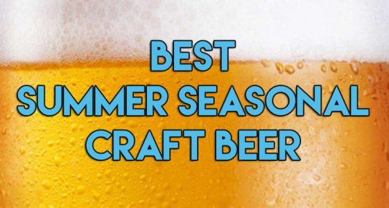 Best Summer Seasonal Craft Beer