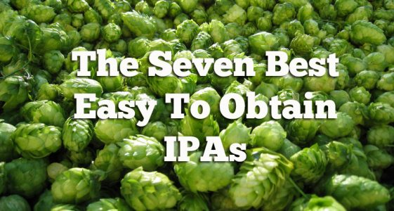 Seven Best Easy To Obtain IPAs