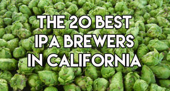 20 Best IPAs in CA