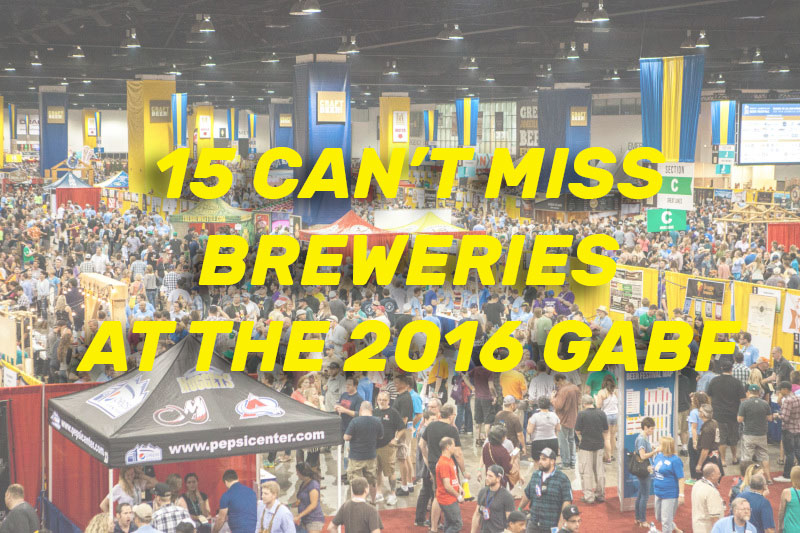 15 Can't Miss Breweries at the 2016 GABF