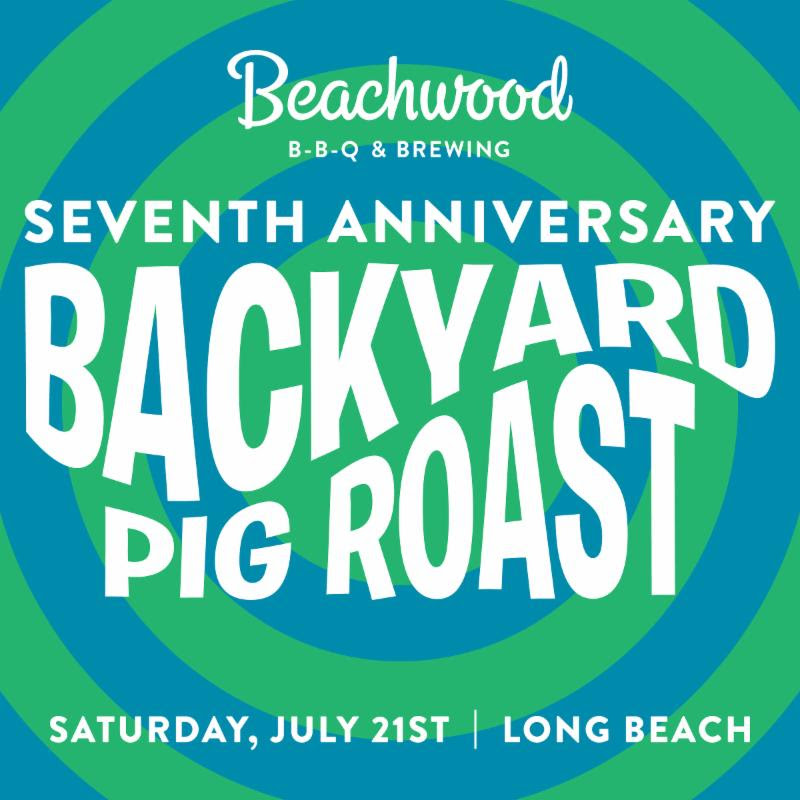 Beachwood Seventh Anniversary Backyard Pig Roast