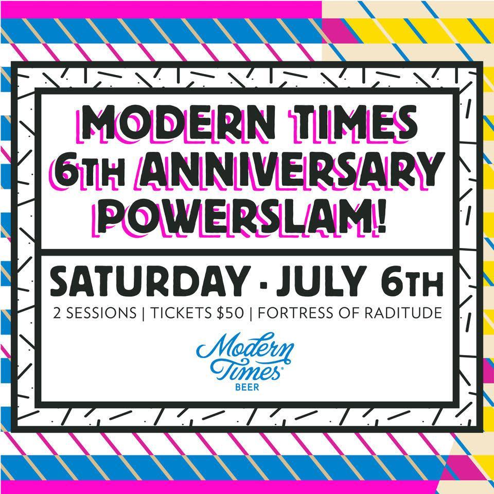Modern Times 6th Anniversary Power Slam